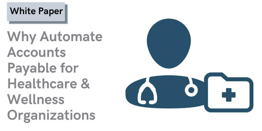 healthcare accounts payable automation white paper